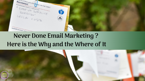 Back ground has letters front has words Never Done Email Marketing? Here is the why and where of it