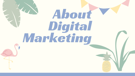 Photo of palm leaves, pineapple, a pink stork and the heading About Digital Marketing