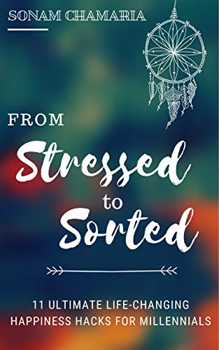 Book cover of Stressed to Sorted by Sonam Chamaria- a self-help book for book review.