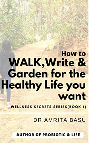 Book cover with a tree-lined path in the background and title Walk, Write & Garden for the Healthy Life You Want Wellness Secrets Series (Book 1)