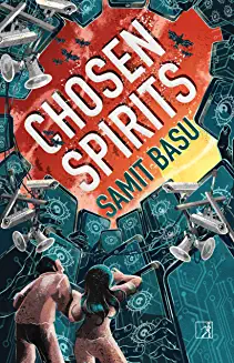 Cover of the book Chosen Spirits by Samit Basu. People surrounded by destruction and hi-tech.